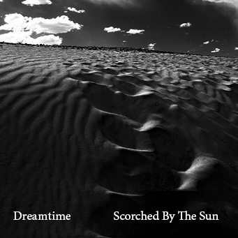 Dreamtime-Scorched by the Sun